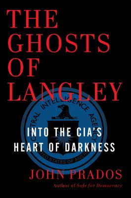 Image for The Ghosts of Langley: Into the CIA's Heart of Darkness