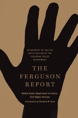 Image for The Ferguson Report: Department of Justice Investigation of the Ferguson Police Department