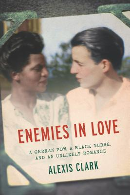 Image for Enemies in Love: A German POW, a Black Nurse, and an Unlikely Romance