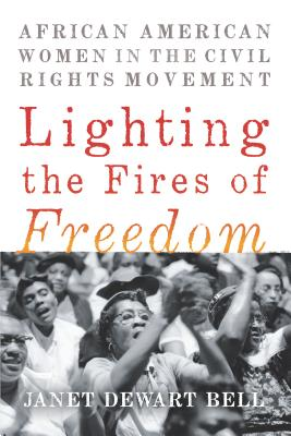 Image for Lighting the Fires of Freedom: African American Women in the Civil Rights Movement
