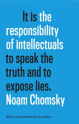 Image for It is the Responsibility of Intellectuals to speak the truth and to expose lies