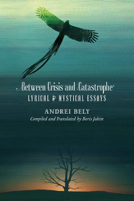 Image for Between Crisis and Catastrophe: Lyrical and Mystical Essays
