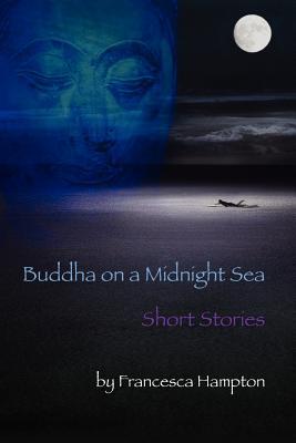 Buddha on a Midnight Sea - Short Stories, Hampton, Francesca