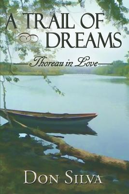 Image for A Trail of Dreams, Thoreau in Love