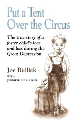 Put a Tent Over the Circus, Bullick, Joe; Kissel, Jennifer