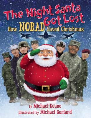 Image for THE NIGHT SANTA GOT LOST How Norad Saved Christmas