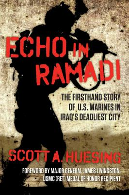 Image for Echo in Ramadi: The Firsthand Story of US Marines in Iraq's Deadliest City