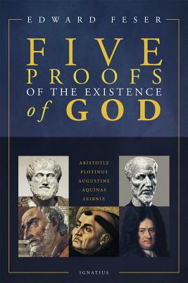 Five Proofs of the Existence of God, Edward Feser
