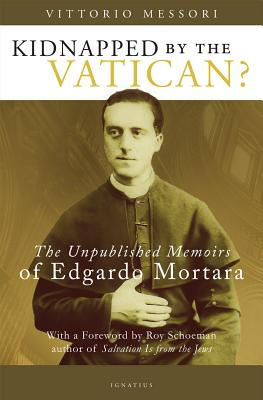 Image for Kidnapped by the Vatican?:The Unpublished Memoirs of Edgardo Mortara
