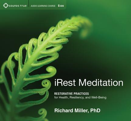 Image for iRest Meditation:Restorative Practices for Health, Resiliency, and Well Being