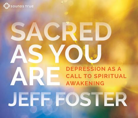Image for Sacred as You Are: Depression as a Call to Spiritual Awakening
