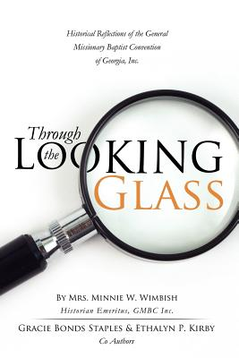 Through the Looking Glass, Staples, Gracie Bonds; Kirby, Ethalyn P.