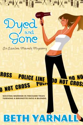 Image for Dyed and Gone (Azalea March Mystery Series)