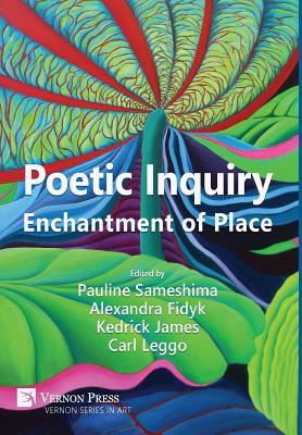Image for Poetic Inquiry: Enchantment of Place (Vernon Series in Art)
