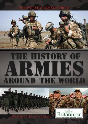 The History of Armies Around the World (The World's Armed Forces)