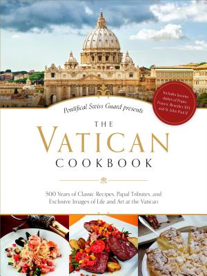 Image for The Vatican Cookbook: Presented by the Pontifical Swiss Guard