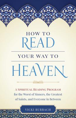How to Read Your Way to Heaven, Vicki Burbach