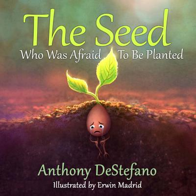 Image for The Seed Who Was Afraid to Be Planted