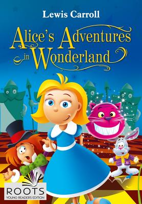 Alice's Adventures in Wonderland (Roots Young Readers Edition), Carrol, Lewis