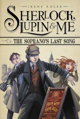 The Soprano's Last Song (Sherlock, Lupin, and Me), Adler, Irene
