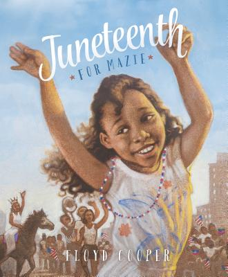 JUNETEENTH FOR MAZIE, COOPER, FLOYD