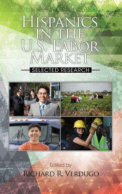 Image for Hispanics in the U.S. Labor Market: Selected Research (The Hispanic Population in the United States)