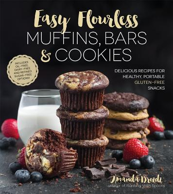 Image for Easy Flourless Muffins, Bars & Cookies: Delicious Recipes for Healthy, Portable Gluten-Free Snacks
