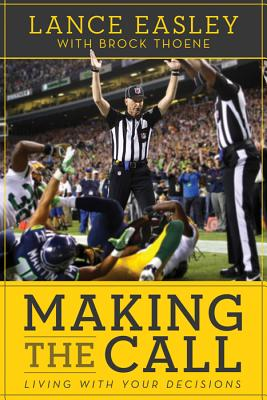 Image for Making the Call: Living with Your Decisions
