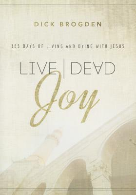 Image for Live|Dead Joy:365 Days of Living and Dying with Jesus