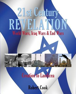 Image for 21st Century Revelation: World Wars, Iraq Wars & End Wars