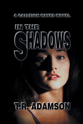 Image for In the Shadows: A Calleigh Hayes Novel