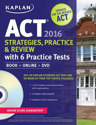 Image for Kaplan ACT 2016 6 Practice Tests with 12 Expert Video Tutorials: Book + Online + DVD (Kaplan Test Prep)