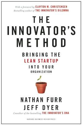 Image for The Innovator's Method: Bringing the Lean Startup into Your Organization