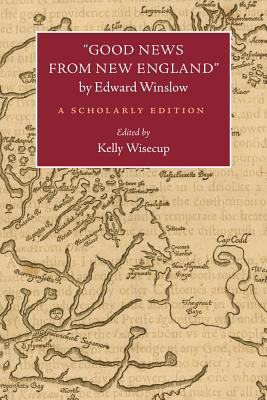 "Image for ""Good News from New England"" by Edward Winslow: A Scholarly Edition (Native Americans of the Northeast)"