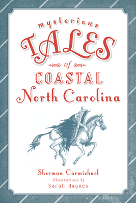 Image for MYSTERIOUS TALES OF COASTAL NORTH CAROLINA