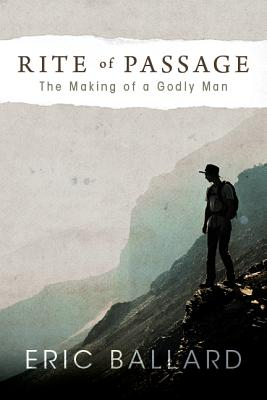 Image for Rite of Passage: The Making of a Godly Man