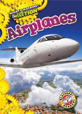 Airplanes (Mighty Machines in Action: Blastoff! Readers, Level 2), Adamson, Thomas K.