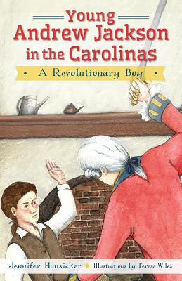 Image for YOUNG ANDREW JACKSON IN THE CAROLINAS: A REVOLUTIONARY BOY