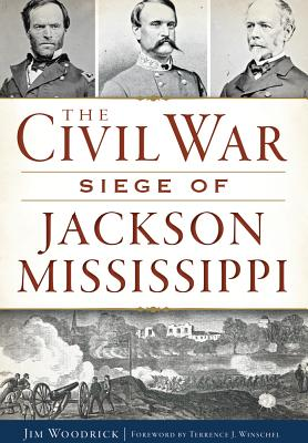 Image for Civil War Siege of Jackson, Mississippi, The (Civil War Series)