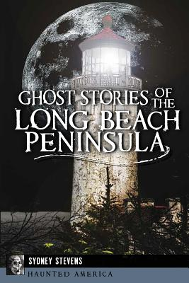 Image for Ghost Stories of the Long Beach Peninsula