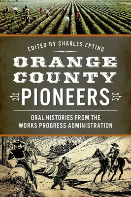 Image for Orange County Pioneers: Oral Histories from the Works Progress Administration