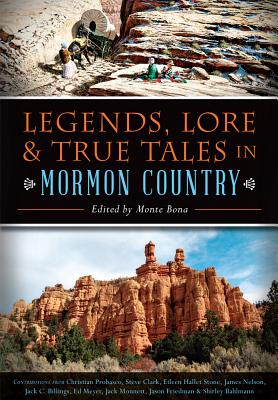 Image for Legends, Lore and True Tales in Mormon Country (American Legends)