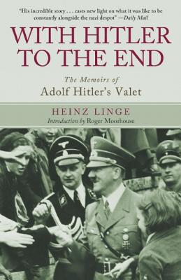 Image for With Hitler to the End: The Memoirs of Adolf Hitler's Valet
