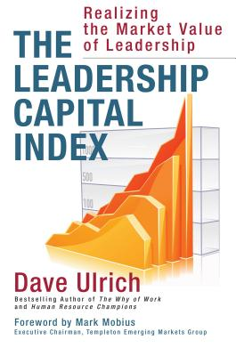 Image for The Leadership Capital Index: Realizing the Market Value of Leadership
