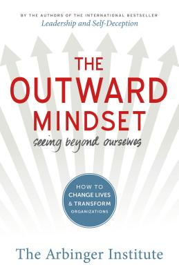 Image for The Outward Mindset: Seeing Beyond Ourselves
