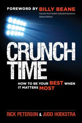 Image for Crunch Time: How to Be Your Best When It Matters Most