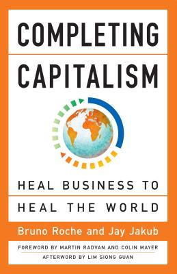 Image for Completing Capitalism: Heal Business to Heal the World