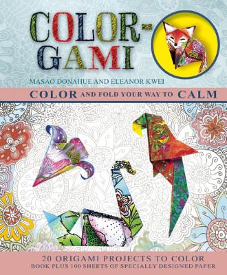 Image for Color-Gami: Color and Fold Your Way to Calm (Origami Books)