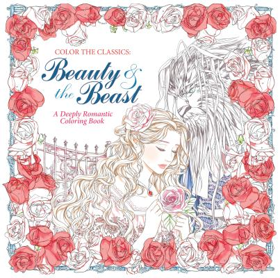 Image for Color the Classics: Beauty and the Beast: A Deeply Romantic Coloring Book