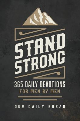 Image for Stand Strong: 365 Devotions for Men by Men